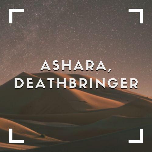 Ashara, Deathbringer
